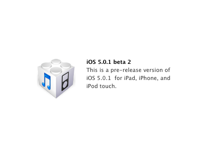 Download iOS 5.0.1 Beta 2 IPSW für iPhone, iPad & iPod Touch: Apple gibt weiteres Update frei