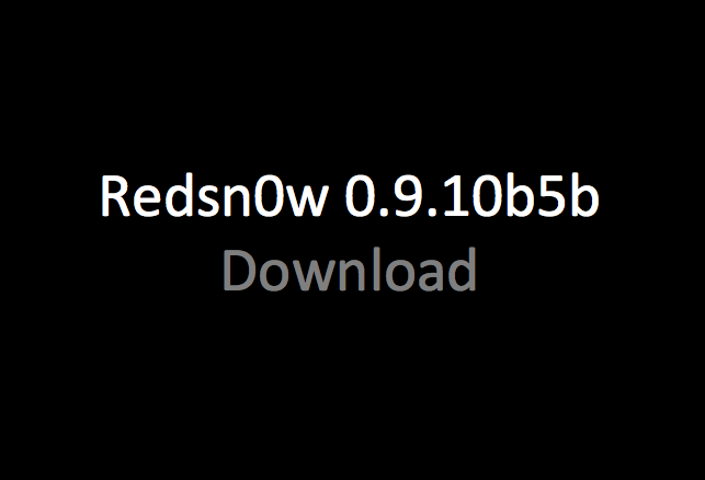 Download Redsn0w 0.9.10b5b für Windows & Mac OS X