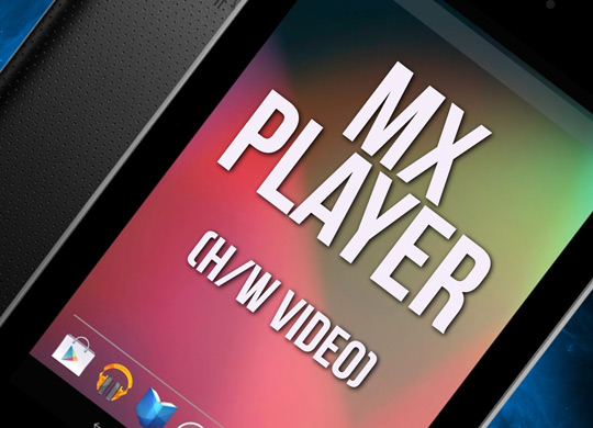 MX Player: Konkurrenzlos der beste Video Player für das Nexus 7