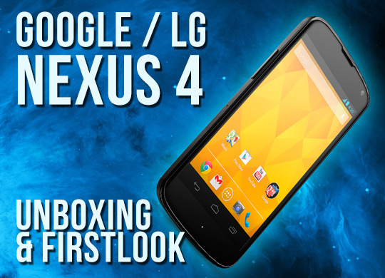 Google Nexus 4 (LG) Firstlook Review & Unboxing-Video