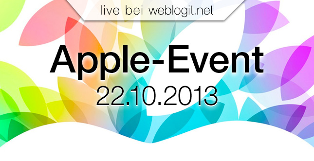 Apple Event 22.10.2013: Live Stream heute auf Weblogit!
